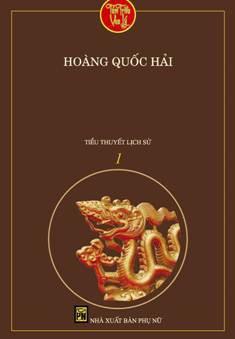 Tám Triều Vua Lý Tập 1: Thiền Sư Dựng Nước - Hoàng Quốc Hải