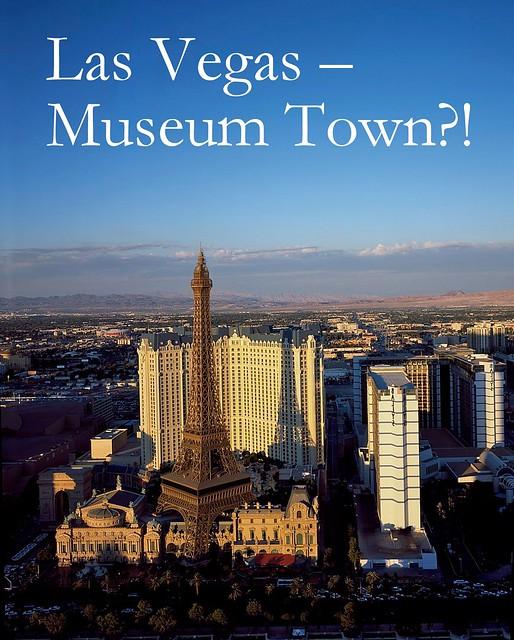 Las Vegas – Museum Town?!