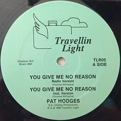 PAT HODGES:YOU GIVE ME NO REASON(LABEL SIDE-A)