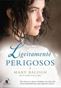 18-Ligeiramente Perigosos - Os Bedwyns #6 - Mary Balogh