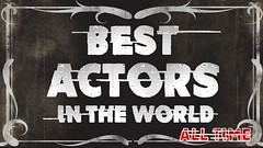 Best Actors in the World All Time Poll
