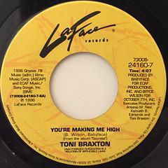 TONI BRAXTON:YOU'RE MAKIN' ME HIGH(LABEL SIDE-A)