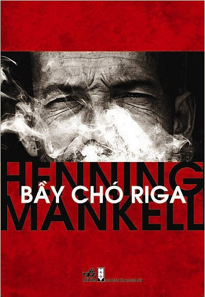 Bầy Chó Riga - Mankell Henning