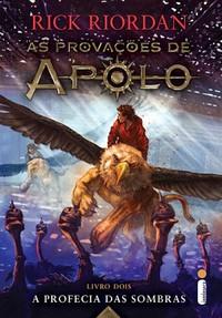 19-A Profecia das Sombras - As Provações de Apolo #2 - Rick Riordan