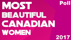 Most Beautiful Canadian Women 2017 Poll