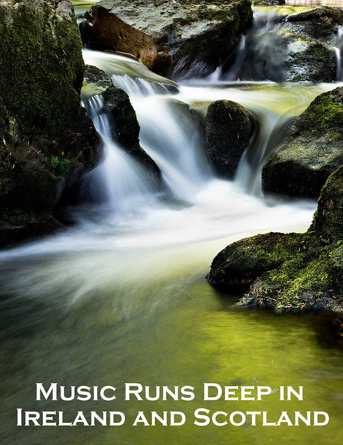 Music Runs Deep in Ireland and Scotland