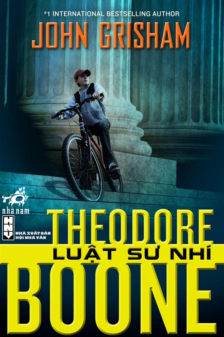 Theodore Boone - Luật Sư Nhí - John Grisham