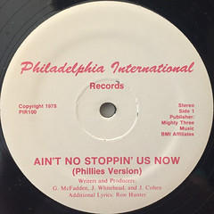 MCFADDEN & WHITEHEAD:AIN'T NO STOPPIN' US NOW(PHILLIES VERSION)(LABEL SIDE-A)