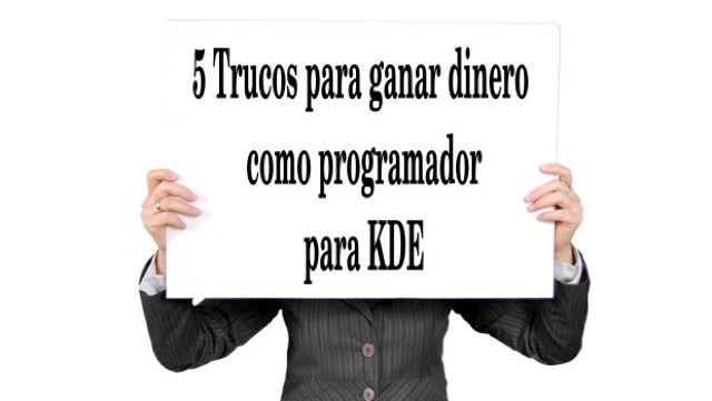 5-Trucos-para-ganar-dinero-como-programador-para-KDE