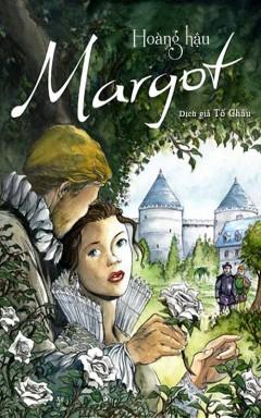 Hoàng Hậu Margot - Alexandre Dumas