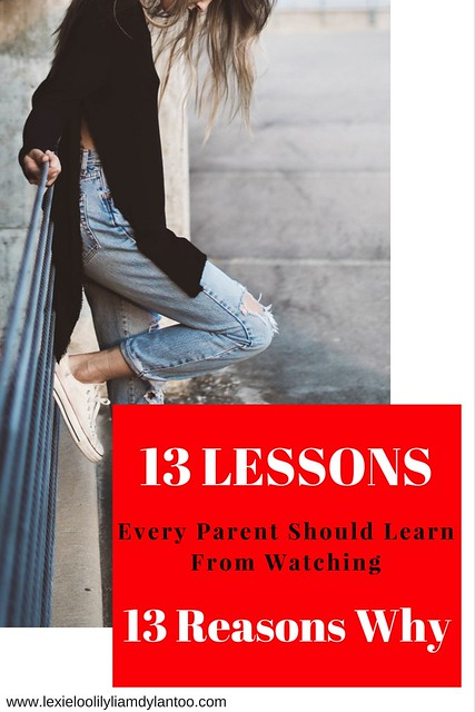 13 Lessons Every Parent Should Learn From Watching 13 Reasons Why - Netflix #StreamTeam