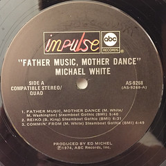 MICHAEL WHITE:FATHER MUSIC, MOTHER DANCE(LABEL SIDE-A)
