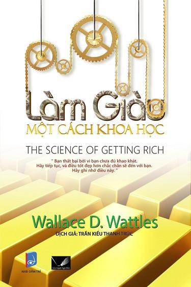 Làm Giàu Một Cách Khoa Học - Wallace D. Wattles.