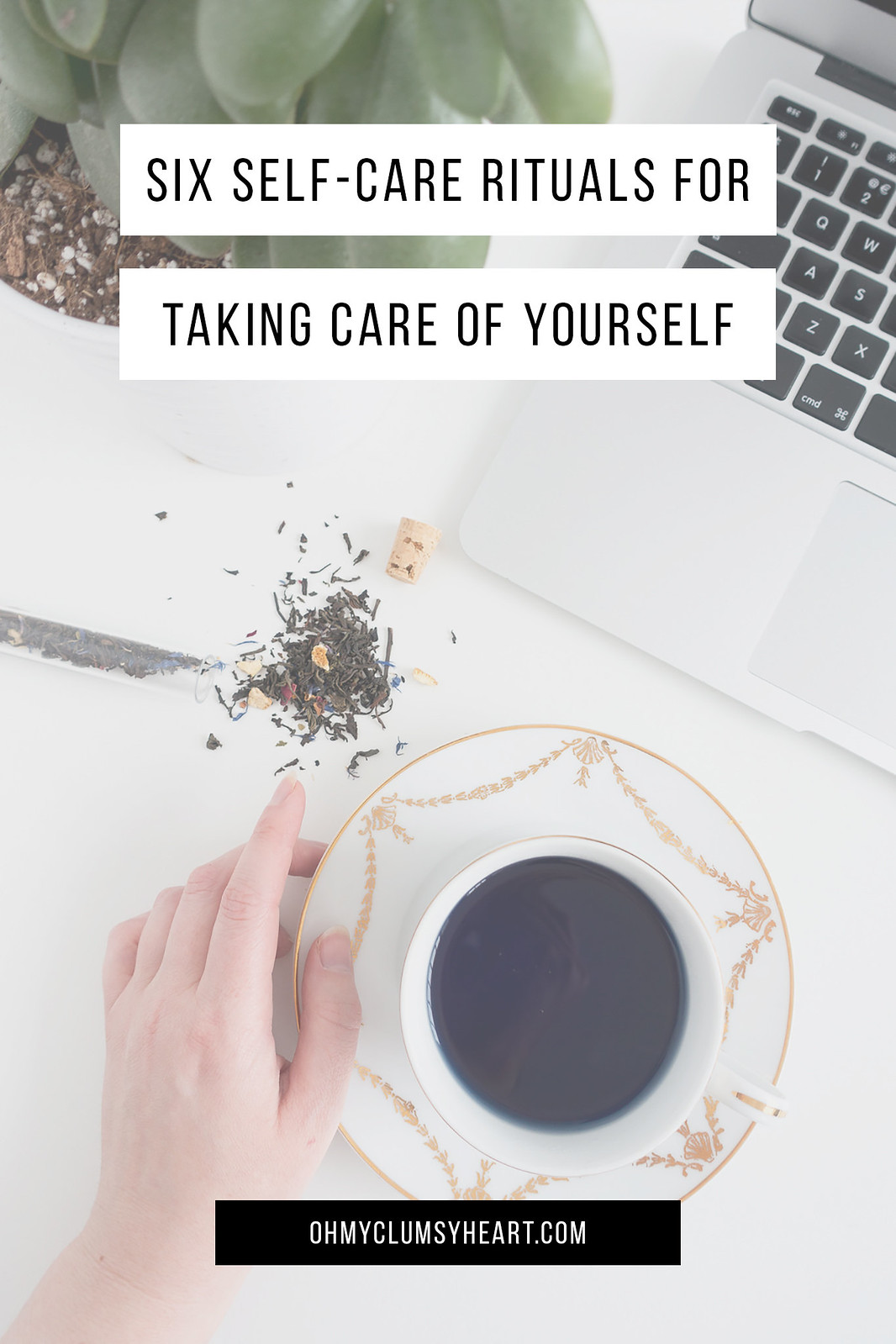 Take Care Of Yourself: 6 Self-Care Rituals