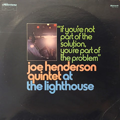 JOE HENDERSON QUINTET:IF YOU'RE NOT PART OF THE SOLUTION,YOU'RE PART OF THE PROBLEM(JACKET A)