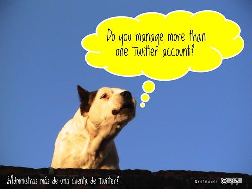 Do you manage more than one Twitter account? = ¿Administras más de una cuenta de Twitter?