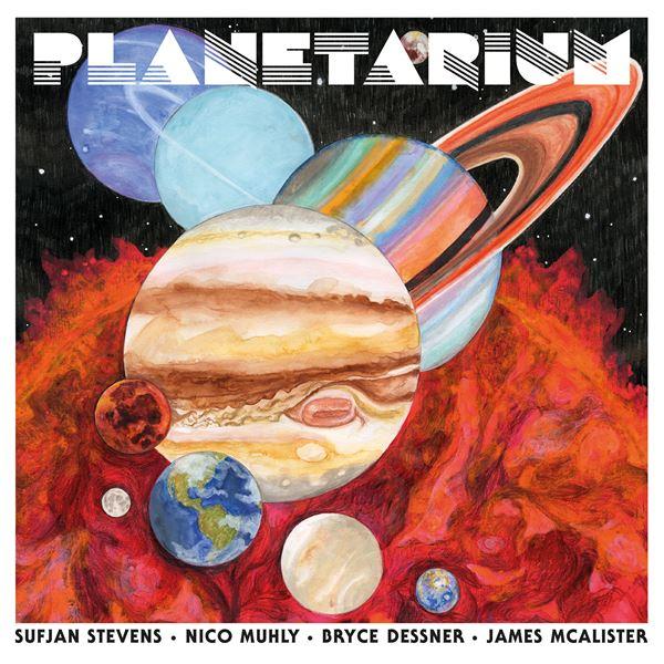 Sufjan Stevens, Bryce Dessner, Nico Muhly And James McAlister - Planetarium