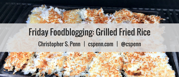 Friday Foodblogging- Grilled Fried Rice.png