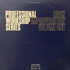 UNKNOWN ARTIST:PROFESSIONAL WORKSHOP SERIES ROCK IMPROVISATION VOLUME ONE(JACKET A)