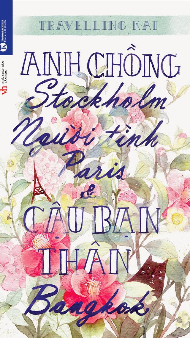 Anh Chồng Stockholm, Người Tình Paris và Cậu Bạn Thân Bangkok - Travelling Kat