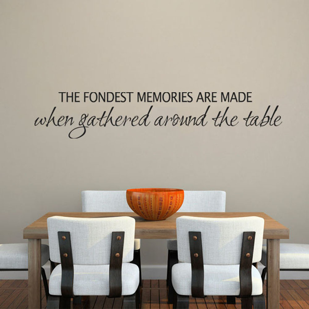 The Fondest Memories Are Made When Gathered Around the Table Vinyl Wall Decal Sticker 48 W x 7 H White