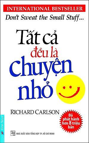 Tất Cả Đều Là Chuyện Nhỏ - Richard Carlson