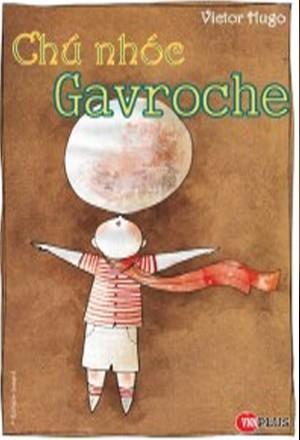 Chú Nhóc Gavroche - Victor Hugo