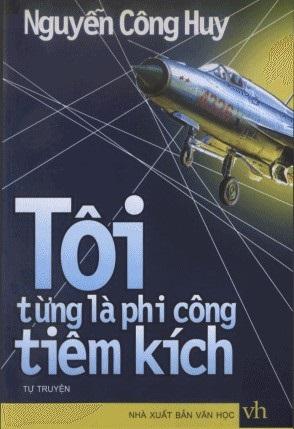 Tôi Từng là Phi Công Tiêm Kích - Nguyễn Công Huy