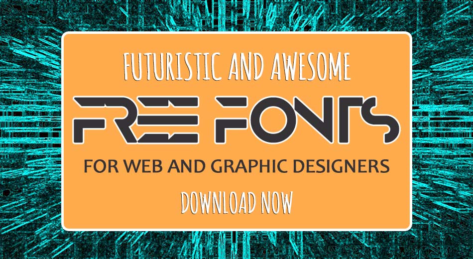 Futuristic and Awesome Free Fonts for Designers