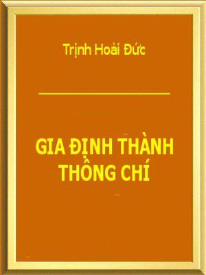 Gia Định Thành Thông Chí - Trịnh Hoài Đức