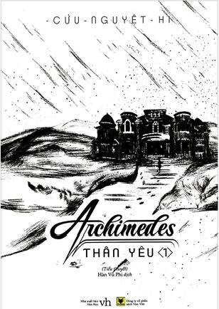 Archimedes Thân Yêu - Cửu Nguyệt Hi.