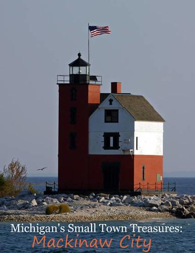 Michigan's Small Town Treasures: Mackinaw City