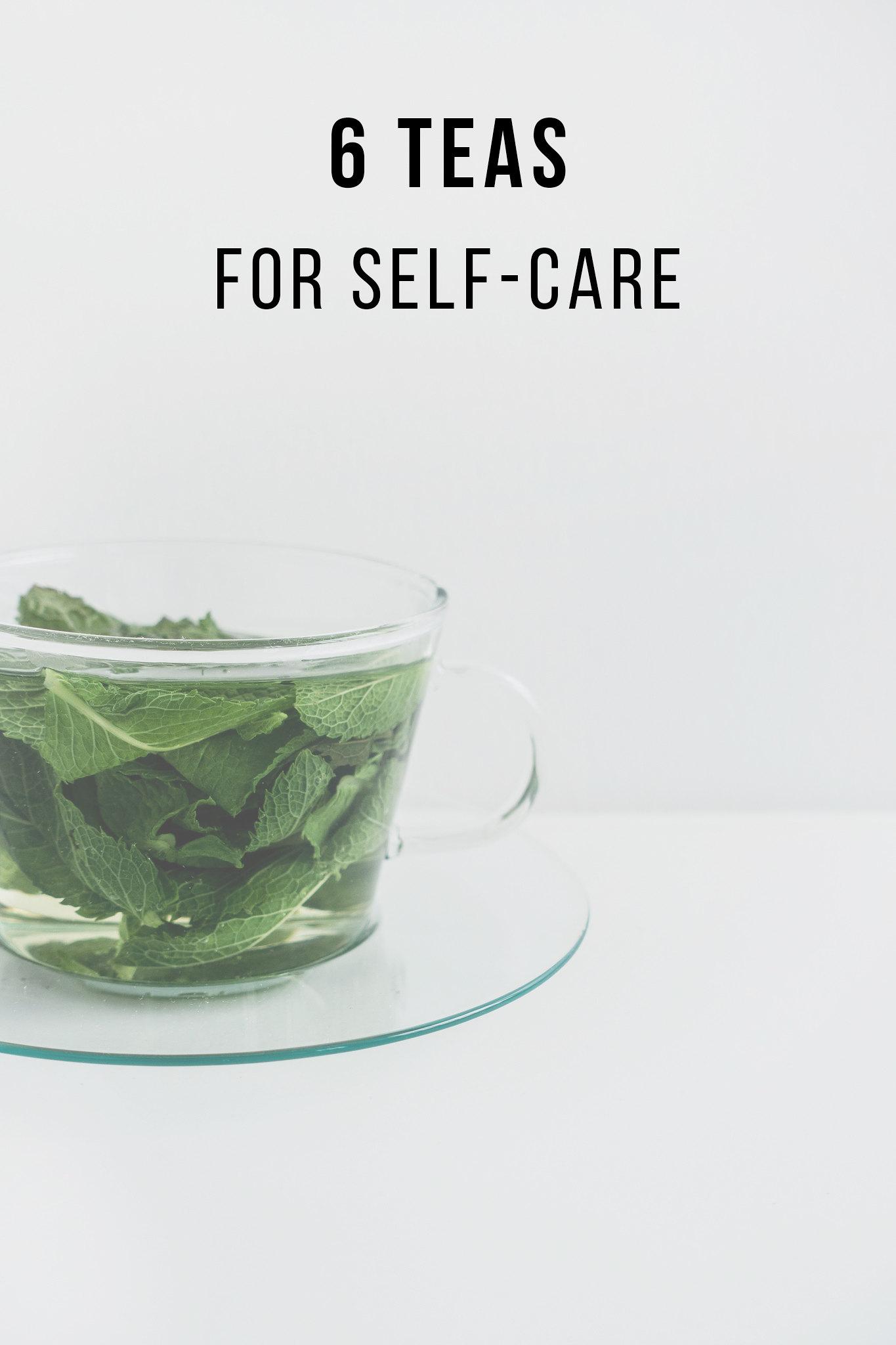 6 Teas For Self-Care