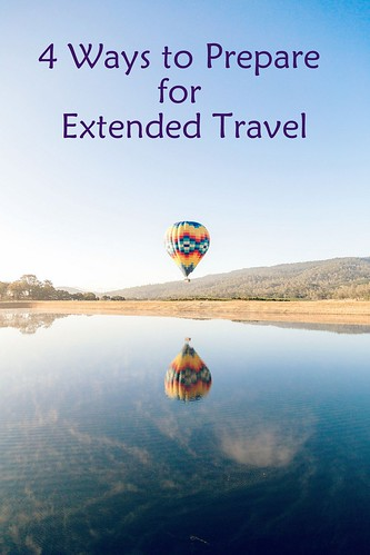 4 Ways to Prepare for Extended Travel