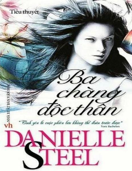 Ba Chàng Độc Thân - Danielle Steel
