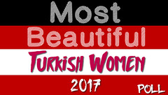 Most Beautiful Turkish Women 2017 Poll