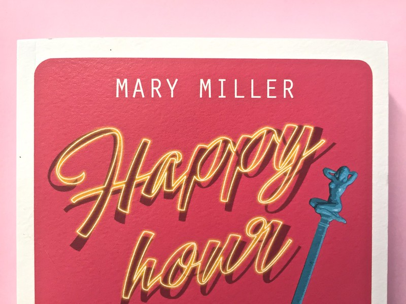 Mary Miller, Happy hour. Black Coffee edizioni, Firenze 2017.  Grafica di Raffaele Anello. Copertina (part.), 4