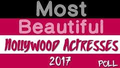 Most Beautiful Hollywood Actresses 2017 Poll