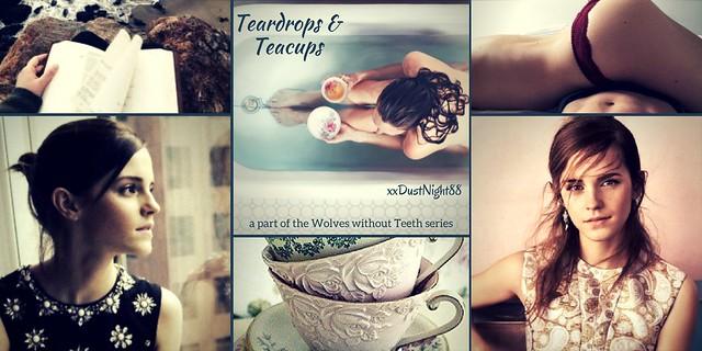 Teardrops & Teacups - Chapter 1 - xxDustNight88 - Harry Potter