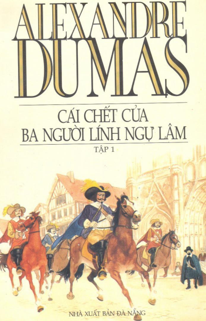 Cái Chết Của Ba Người Lính Ngự Lâm - Alexandre Dumas