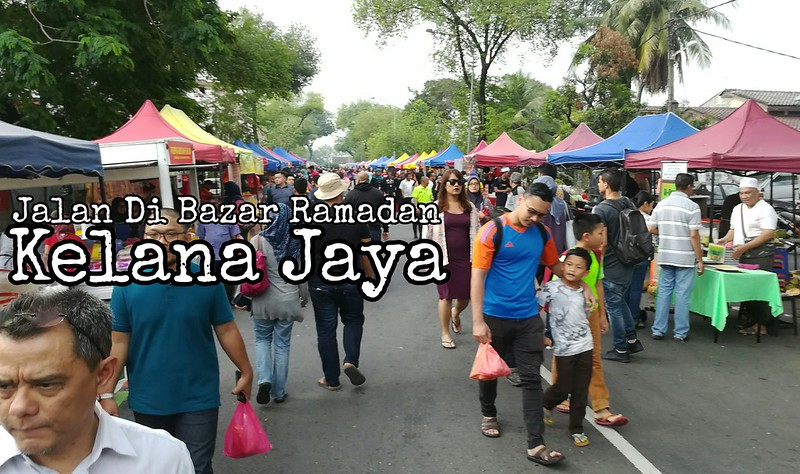 Jalan di Bazar Ramadan Kelana Jaya