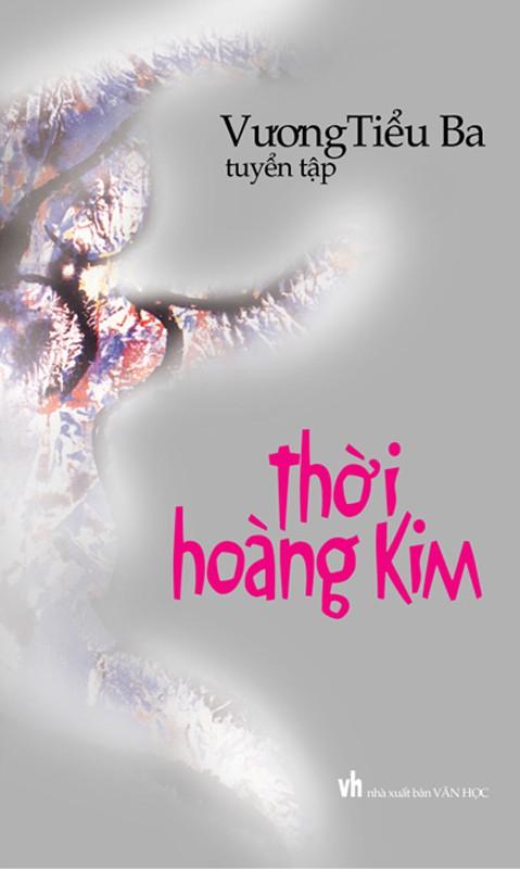 Thời Hoàng Kim - Vương Tiểu Ba