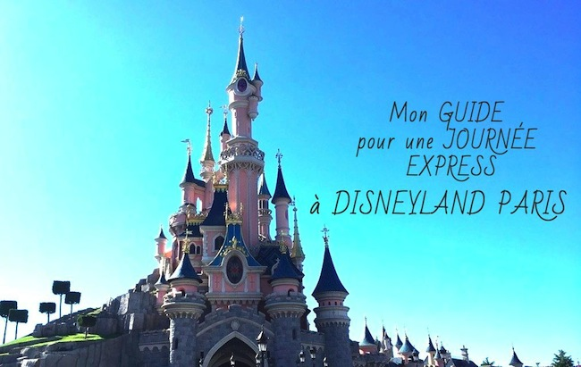 mon_guide_journee_express_disneyland_paris_attractions_restos_gouter_city_guide_trip_blog_mode_la_rochelle_1