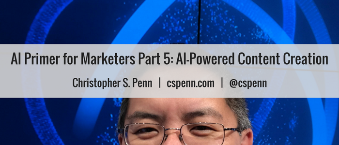 AI Primer for Marketers Part 5- AI-Powered Content Creation.png