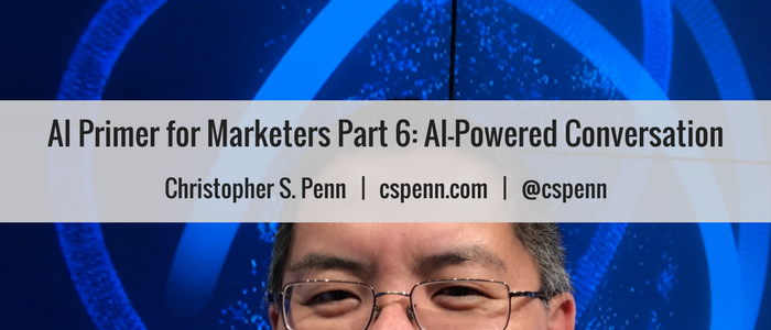 AI Primer for Marketers Part 6- AI-Powered Conversation.png