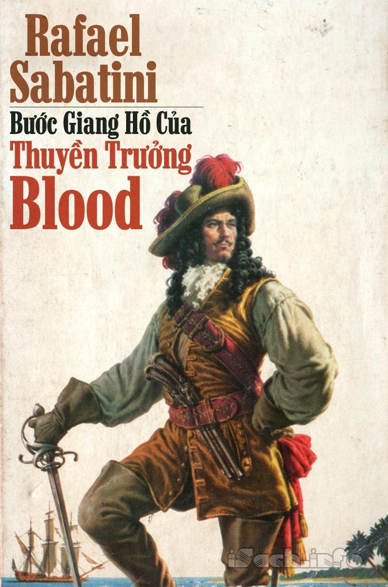 Bước Giang Hồ Của Thuyền Trưởng Blood - Rafael Sabatini
