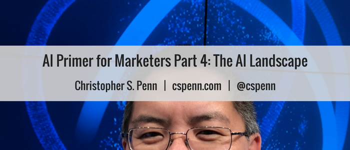 AI Primer for Marketers Part 4- The AI Landscape.png