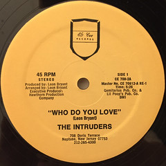 THE INTRUDERS:WHO DO YOU LOVE(LABEL SIDE-A)