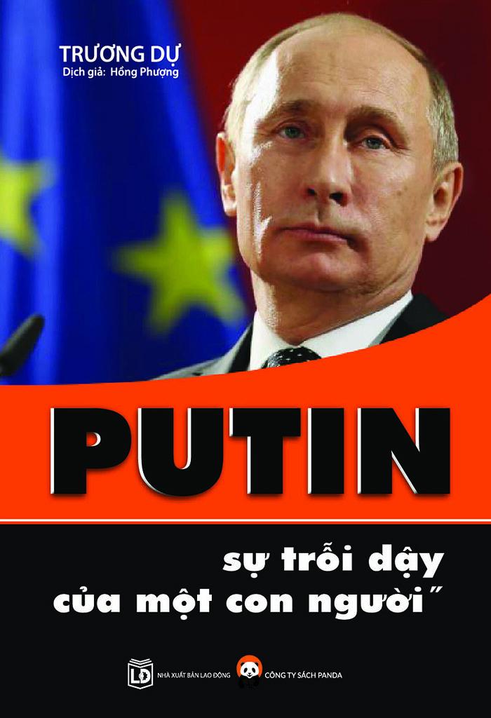 Putin - Sự Trỗi Dậy của Một Con Người - Trương Dự