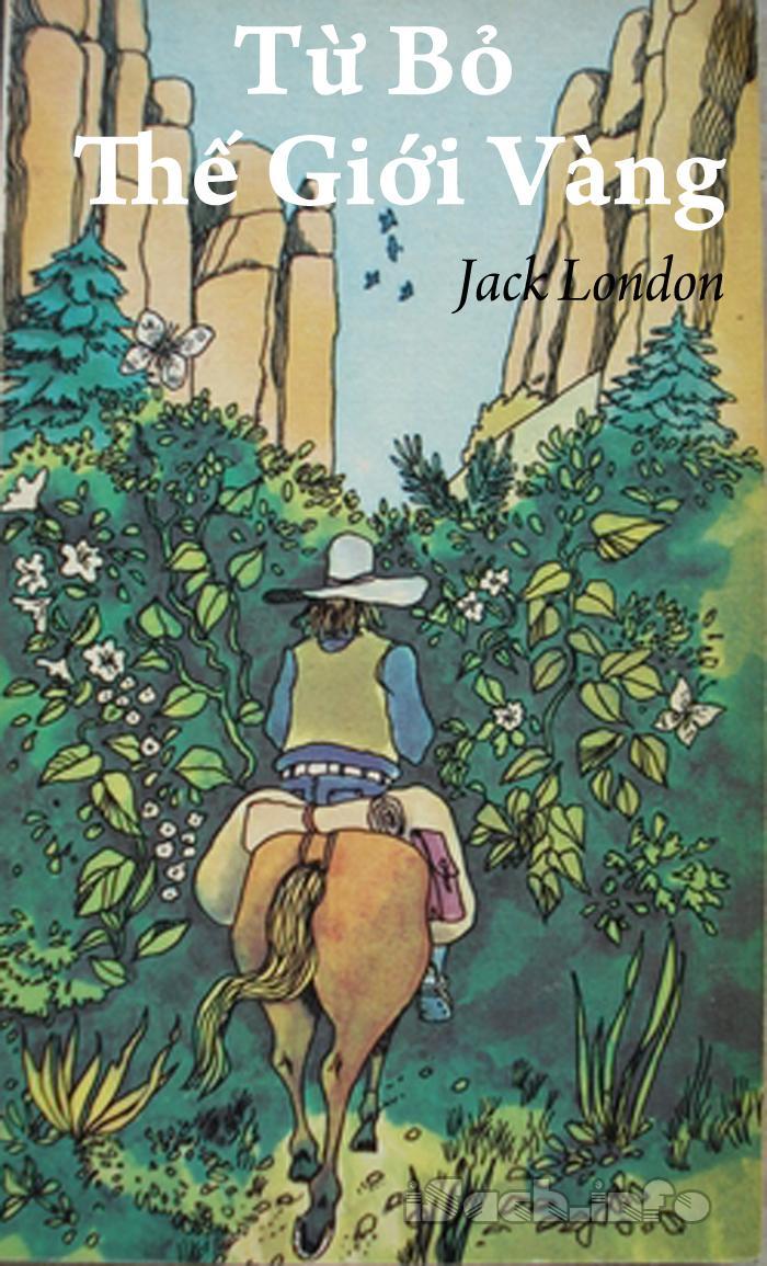 Từ Bỏ Thế Giới Vàng - Jack London